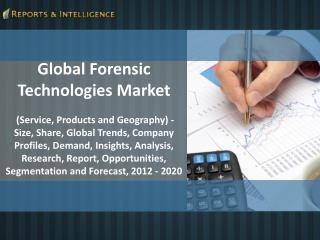 Reports and Intelligence: Forensic Technologies Market