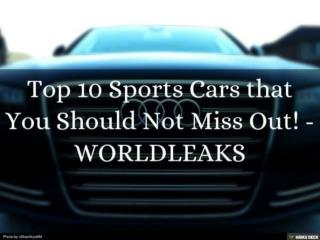 Top 10 Sports Cars: You Should Not Miss Out - WORLDLEAKS