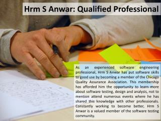 Hrm S Anwar: Qualified Professional