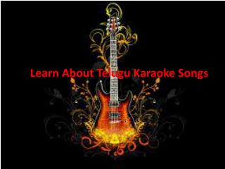 Learn About Telugu Karaoke Songs