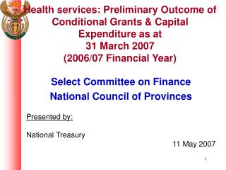 Select Committee on Finance National Council of Provinces Presented by: National Treasury