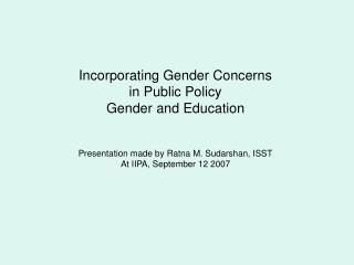 Incorporating Gender Concerns in Public Policy Gender and Education