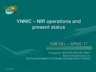 VNNIC – NIR operations and present status