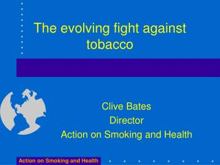 The evolving fight against tobacco