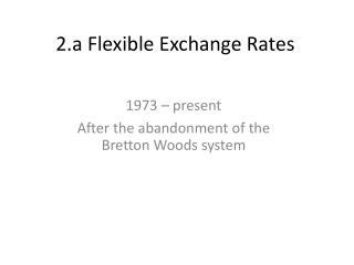 2.a Flexible Exchange Rates