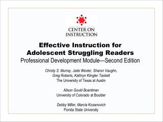 Effective Instruction for  Adolescent Struggling Readers  Professional Development Module—Second Edition