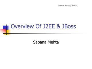 Overview Of J2EE & JBoss