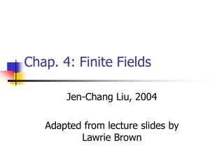 Chap. 4: Finite Fields