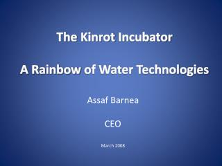 The  Kinrot  Incubator A  Rainbow  of Water Technologies