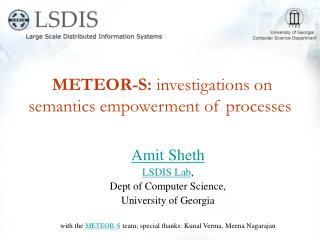 METEOR-S:  investigations on semantics empowerment of processes