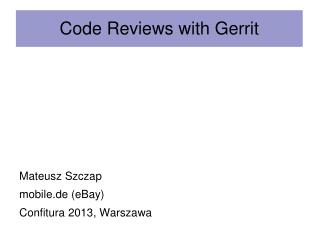 Code Reviews with Gerrit