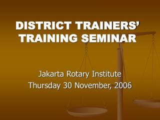 DISTRICT TRAINERS' TRAINING SEMINAR