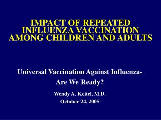 IMPACT OF REPEATED INFLUENZA VACCINATION AMONG CHILDREN AND ADULTS