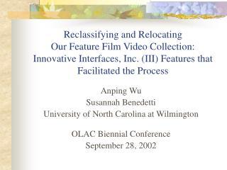 Anping Wu Susannah Benedetti University of North Carolina at Wilmington OLAC Biennial Conference