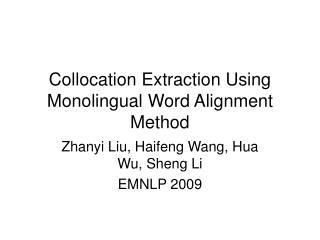 Collocation Extraction Using Monolingual Word Alignment Method