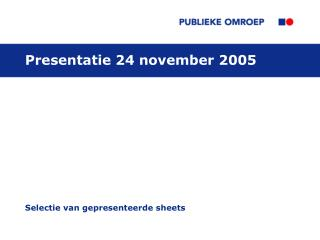Presentatie 24 november 2005