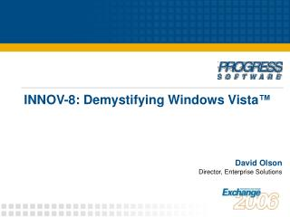 INNOV-8: Demystifying Windows Vista ™