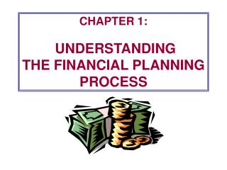CHAPTER 1: UNDERSTANDING  THE FINANCIAL PLANNING PROCESS