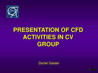 PRESENTATION OF CFD ACTIVITIES IN CV GROUP
