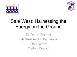 Sale West: Harnessing the Energy on the Ground