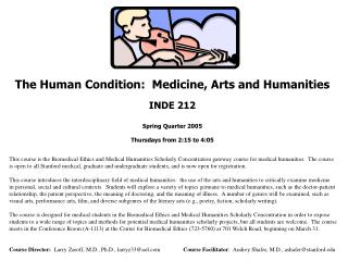 The Human Condition:  Medicine, Arts and Humanities INDE 212 Spring Quarter 2005