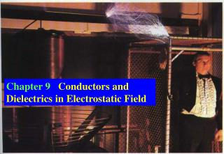 Chapter 9    Conductors and Dielectrics in Electrostatic Field