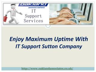 Enjoy maximum uptime with IT support Sutton company