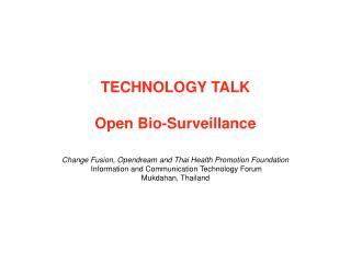 TECHNOLOGY TALK Open Bio-Surveillance