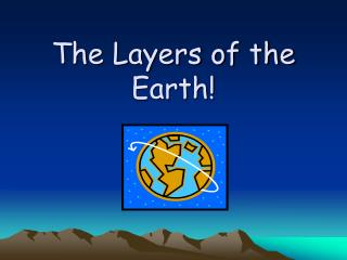 The Layers of the Earth!