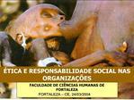 TICA E RESPONSABILIDADE SOCIAL NAS ORGANIZA  ES