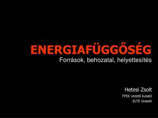 ENERGIA F ÜGGŐSÉG