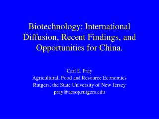 Biotechnology: International Diffusion, Recent Findings, and Opportunities for China.