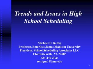Michael D.  Rettig Professor, Emeritus James Madison University