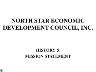 NORTH STAR ECONOMIC DEVELOPMENT COUNCIL, INC.