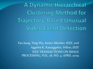 A Dynamic Hierarchical Clustering Method for Trajectory-Based Unusual Video Event Detection