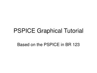 PSPICE Graphical Tutorial