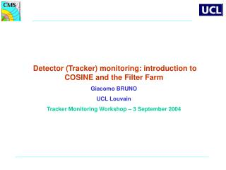 Detector (Tracker) monitoring: introduction to COSINE and the Filter Farm Giacomo BRUNO
