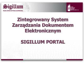 Zintegrowany System Zarządzania Dokumentem Elektronicznym SIGILLUM PORTAL