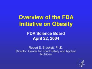 Overview of the FDA Initiative on Obesity