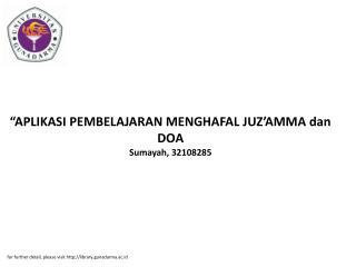 """""""APLIKASI PEMBELAJARAN MENGHAFAL JUZ'AMMA dan DOA Sumayah, 32108285"""