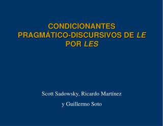 CONDICIONANTES PRAGMÁTICO-DISCURSIVOS DE LE POR LES