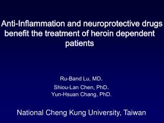 Anti-Inflammation and  neuroprotective  drugs benefit the treatment of heroin dependent patients