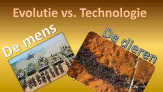 Evolutie vs. Technologie