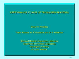 PERFORMANCE STUDIES OF TRICKLE BED REACTORS