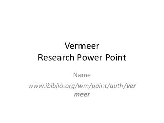 Vermeer Research Power Point