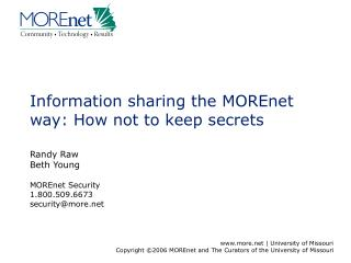Information sharing the MOREnet way: How not to keep secrets