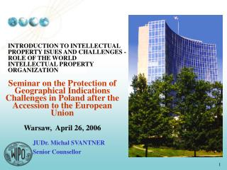 Focus of the presentation: IPRs - in general WIPO's role Current Challenges