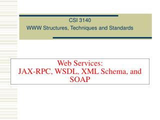 Web Services: JAX-RPC, WSDL, XML Schema, and SOAP