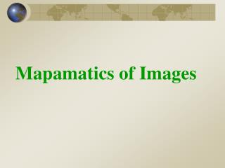 Mapamatics of Images