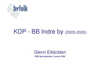KDP - BB Indre by (2005-2020)